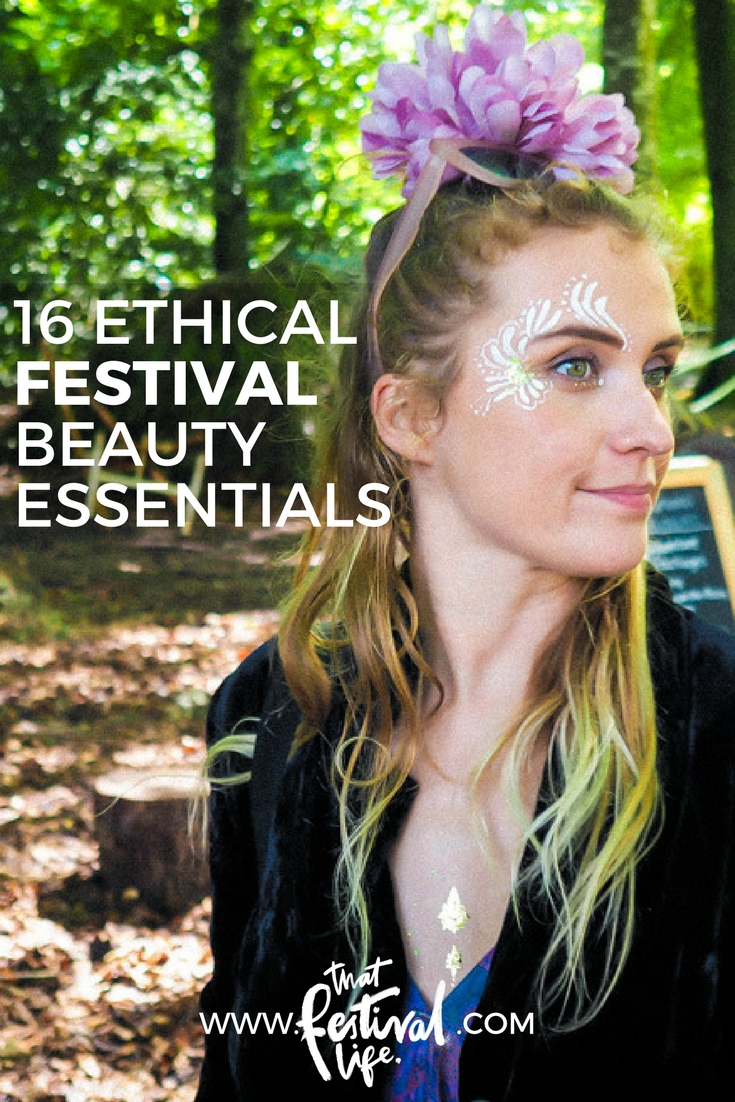 The ultimate guide to cruelty-free, eco-friendly & ethical festival beauty... without compromising on glitter & sparkles (strictly biodegradable of course!)