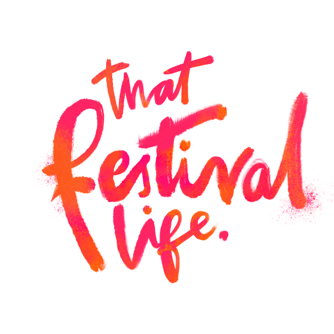 That Festival Life •  Worldwide Festival Blogger