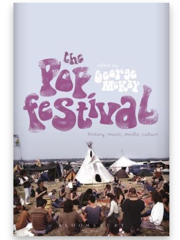 The Pop Festival: History, Music, Media, Culture