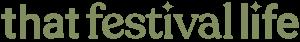 That Festival Life logo - Festival Blog